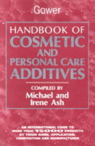 Handbook of Cosmetics and Personal Care Additives: An International Guide to More Than 15,000 Products by Trade Name, Function, Composition and Manu