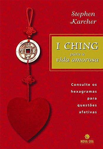 Download I Ching Para A Vida Amorosa (Em Portuguese do Brasil) pdf epub