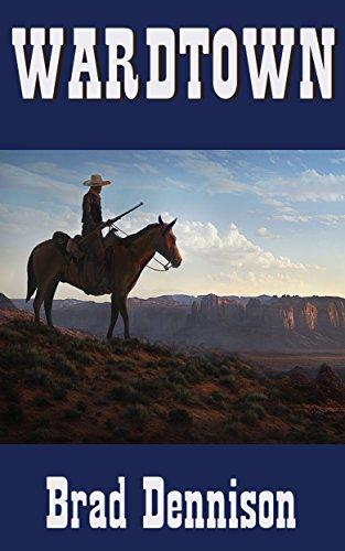 Wardtown (Texas Ranger Book 2) by [Dennison, Brad]