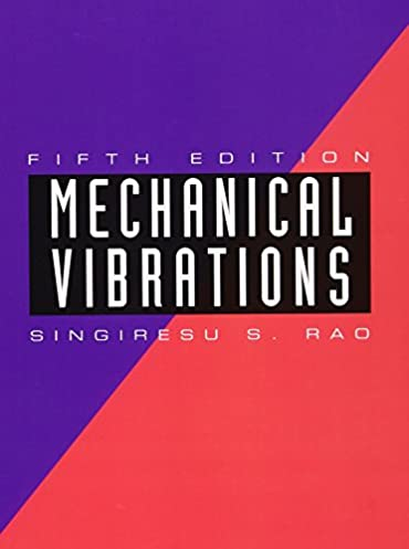 amazon com mechanical vibrations 5th edition 9780132128193 rh amazon com mechanical vibrations rao 5th solution manual pdf mechanical vibrations 5th edition ss rao solution manual