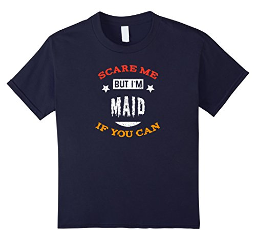Halloween Ideas Costume Maid (Kids Scare Me If You Can But I'm Maid Halloween T-Shirt 12)