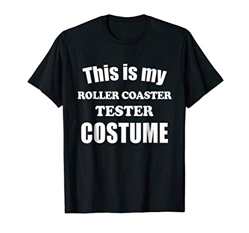 (This is My Roller Coaster Tester Costume Halloween)