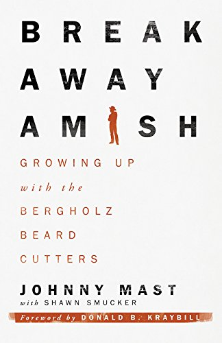 Breakaway Amish: Growing Up with the Bergholz Beard Cutters (Country Cutter)