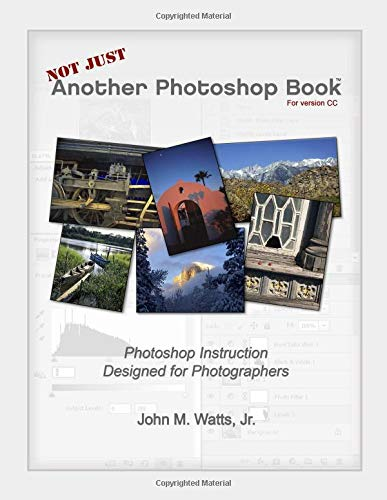Pdf Photography Not Just Another Photoshop Book: Photoshop Instruction Designed for Photographers