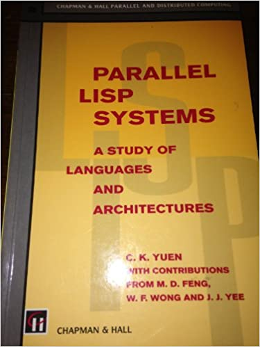 Parallel Lisp Systems: A Study of Languages and
