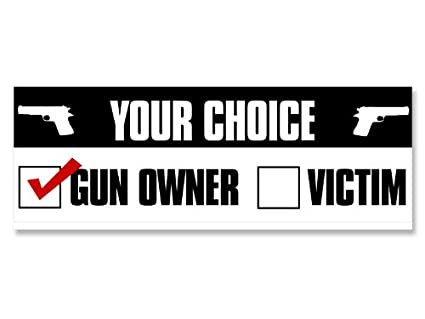 Your choice gun owner or victim bumper sticker 2nd amendment decal