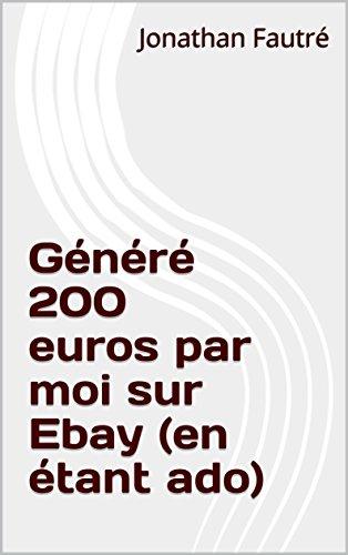 Amazon Com Genere 200 Euros Par Moi Sur Ebay En Etant Ado French