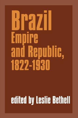 Brazil: Empire and Republic, 1822-1930 (Cambridge History of Latin America)