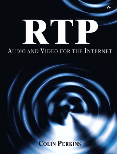 RTP: Audio and Video for the Internet by Addison-Wesley Professional