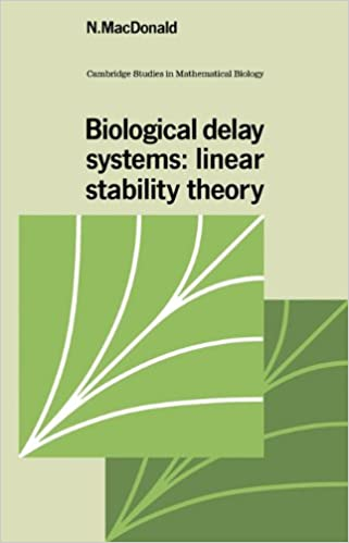 N. MacDonald - Biological Delay Systems: Linear Stability Theory