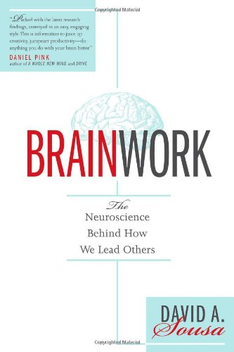 BRAINWORK: The Neuroscience Behind How We Lead Others