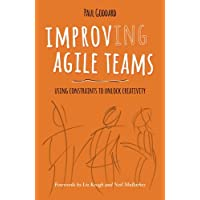 Improv-ing Agile Teams: Using Constraints To Unlock Creativity