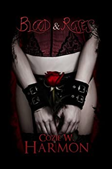 Blood & Roses by [Harmon, Cozie W.]