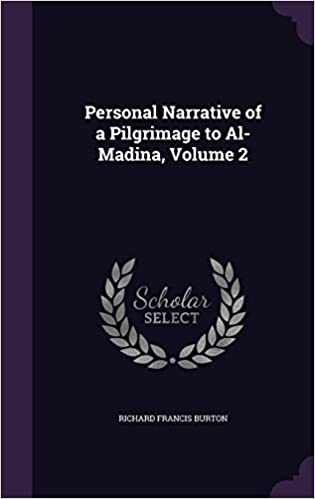 Personal Narrative of a Pilgrimage to Al-Madina, Volume 2