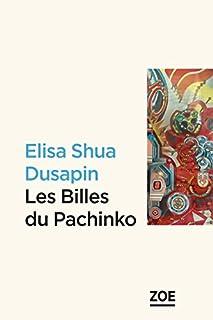 Les Billes du Pachinko, Dusapin, Elisa Shua