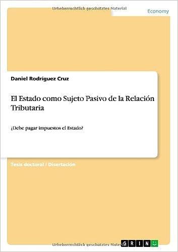 El Estado como Sujeto Pasivo de la Relación Tributaria: Amazon.es: Daniel Rodríguez Cruz: Libros