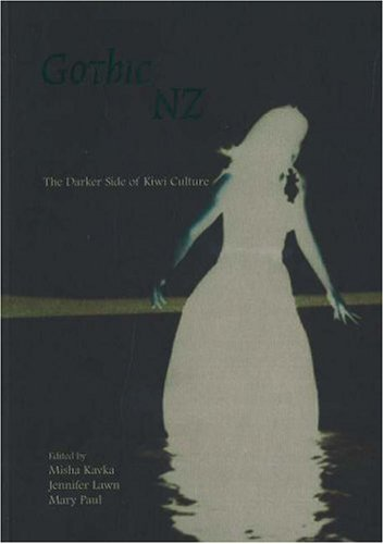 Gothic New Zealand: The Darker Side of Kiwi Culture