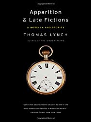 Apparition & Late Fictions: A Novella and Stories