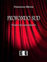Profondo Sud: Storie dal profondo Sud americano per capire la lotta dei neri per la conquista dei diritti civili - Teatro documentario (Fuoridallequinte) (Italian Edition)