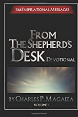 From The Shepherd's Desk Devotional Volume 1: 366 Inspirational devotions (366 Daily Devotions) Paperback