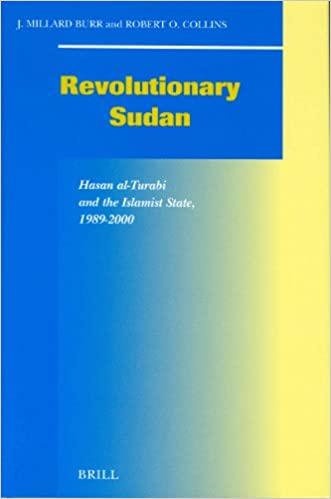 Revolutionary Sudan: Hasan Al-Turabi and the Islamist State, 1989-2000 (SOCIAL, ECONOMIC AND POLITICAL STUDIES OF THE MIDDLE EAST AND ASIA)