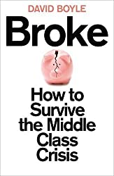 By David Boyle - Broke: How to Survive the Middle-Class Crisis