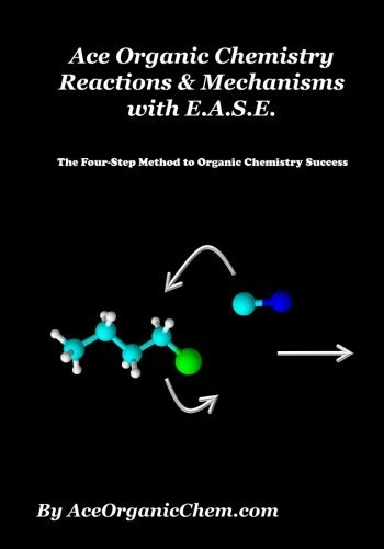 Ace Organic Chemistry Reactions & Mechanisms with E.A.S.E by AceOrganicChem.com (2015-08-02)