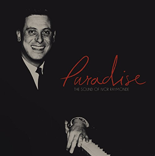 Paradise: The Sound Of Ivor Raymonde