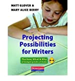 img - for Projecting Possibilities for Writers: The How, What & Why of Designing Units of Study, K-5 (Paperback) - Common book / textbook / text book
