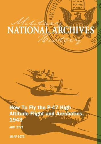 (How To Fly the P-47 High Altitude Flight and Aerobatics, 1943)
