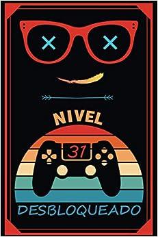 Nivel 31 Desbloqueado: Regalo Cuaderno Para 31 Años Gamers | Regalos Originales Para Mujer - Hombre - Amigas - Chicas - Hermanas - Hermano - Padres | ... | Gamer Decoración |Cuaderno de Cumpleaños