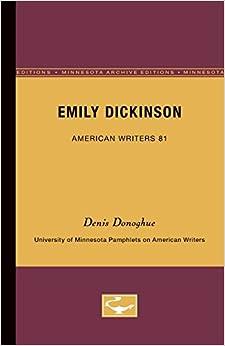 Emily Dickinson - American Writers 81: University of Minnesota Pamphlets on American Writers