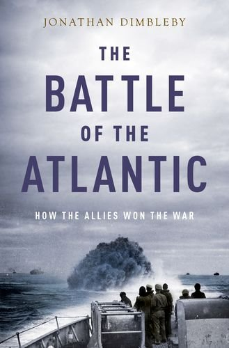 Image of The Battle of the Atlantic: How the Allies Won the War