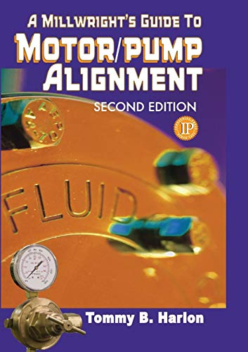 - A Millwright's Guide to Motor Pump Alignment