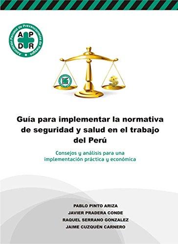 Guía para implementar la normativa de Seguridad y Salud en el Trabajo del Perú: Consejos y análisis para una implementación práctica y económica (Spanish Edition)