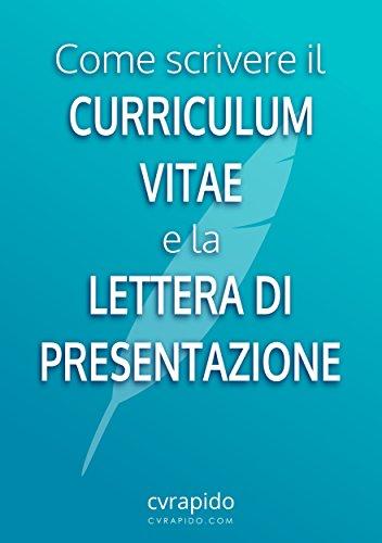 Amazon Com Come Scrivere Il Curriculum Vitae E La Lettera Di