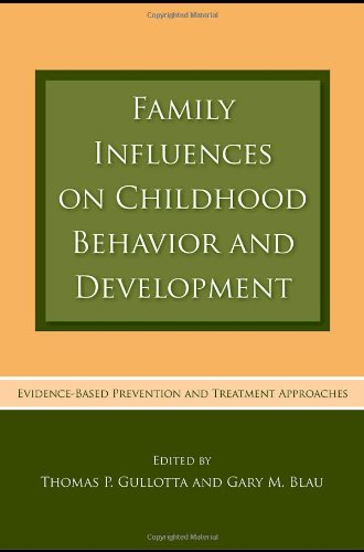 Family Influences on Childhood Behavior and Development: Evidence-Based Prevention and Treatment Approaches