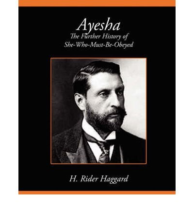 Download Ayesha the Further History of She-Who-Must-Be-Obeyed(Paperback) - 2007 Edition pdf epub