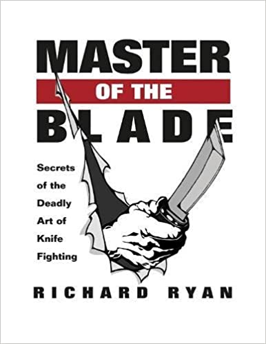 Master Of The Blade: Secrets Of The Deadly Art Of Knife