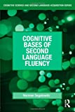 Cognitive Bases of Second Language Fluency, Norman Segalowitz, 0805856625