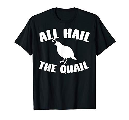 All Hail The Quail Funny Game Bird Hunting ()
