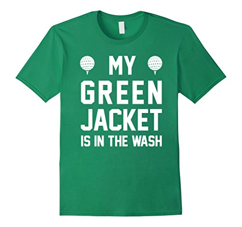 Men's My Green Jacket Is In the Wash Funny Golf Humor Tee XL Kelly Green Masters Green Jacket