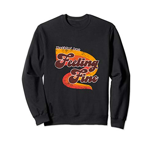 Feelin' Fine Tshirt | 70s Retro Groovy Feeling Shirt T-Shirt Sweatshirt