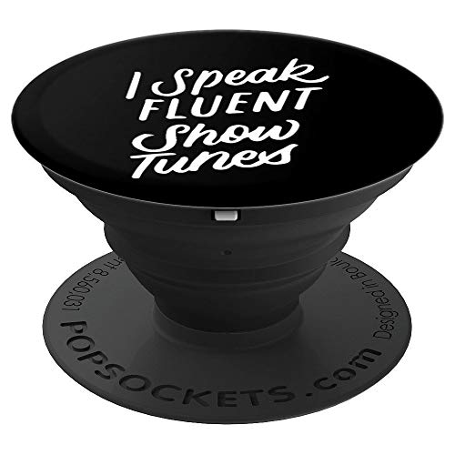 I Speak Fluent Show Tunes, Funny Musical Theater Broadway - PopSockets Grip and Stand for Phones and Tablets