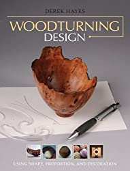 Woodturning Design: Using Shape, Proportion, and Decoration