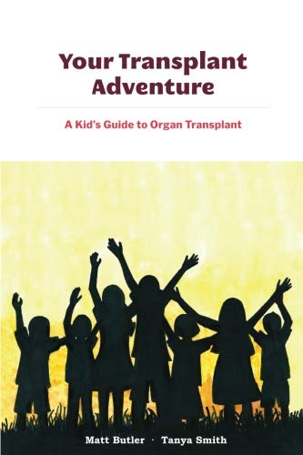 Your Transplant Adventure!: A Kid's Guide to Organ Transplant