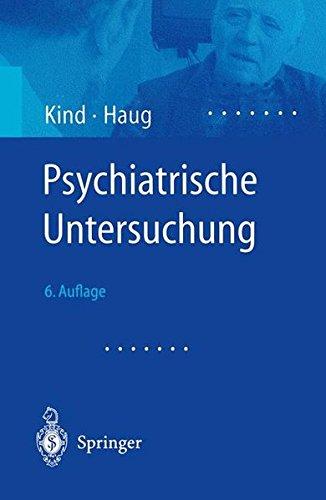 psychiatrische-untersuchung-ein-leitfaden-fr-studierende-rzte-und-psychologen-in-praxis-und-klinik