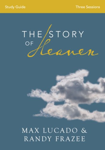 The story of heaven study guide exploring the hope and promise of the story of heaven study guide exploring the hope and promise of eternity by fandeluxe Document