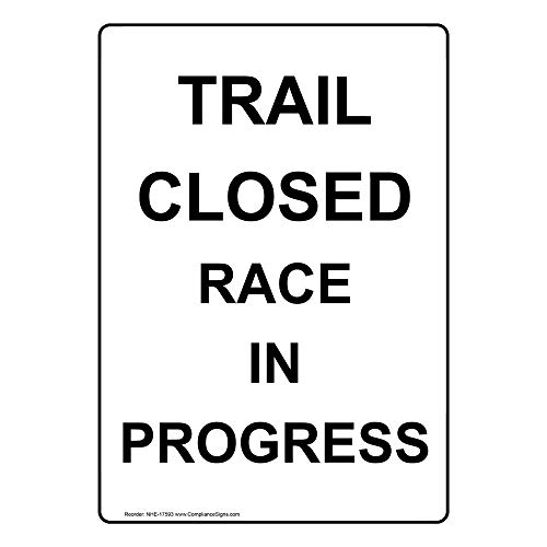 Trail Closed Race in Progress Safety Sign, White 14x10 in. Aluminum for Recreation by ComplianceSigns