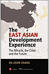 The East Asian Development Experience: The Miracle, the Crisis and the Future Paperback
